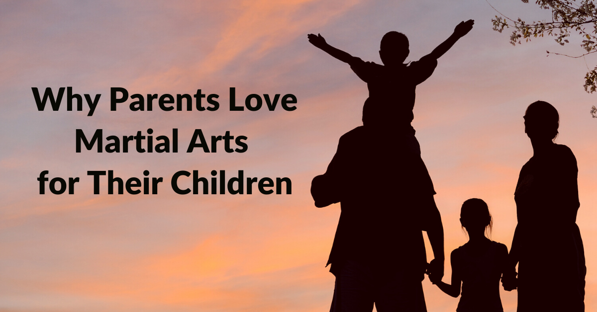 Why Parents Love Martial Arts for Their Children