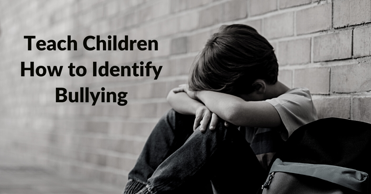 National Bullying Prevention Month - Teach Children How to Identify Bullying